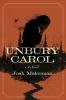 Malerman Josh, Unbury Carol