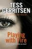 Tess Gerritsen, Playing Wiht Fire