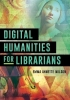 Emma Annette Wilson, Digital Humanities for Librarians