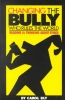 Bly, Carol, Changing the Bully Who Rules the World