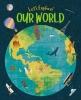 Claire Philip,   Jean Claude, Let`s Explore! Our World