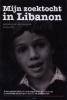 <b>Arthur Blok</b>,Mijn zoektocht in Libanon