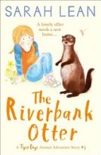 Lean, Sarah The Riverbank Otter (Tiger Days, Book 3)