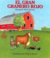 Brown, Margaret Wise El gran granero rojo Big Red Barn