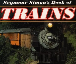 Simon, Seymour Seymour Simon`s Book of Trains