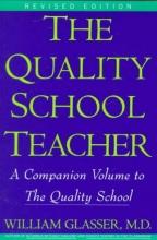 Glasser, William The Quality School Teacher