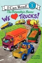 Berenstain, Jan,   Berenstain, Mike The Berenstain Bears We Love Trucks!