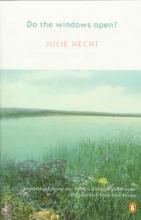 Hecht, Julie Do the Windows Open?