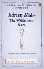 Townsend, Sue Adrian Mole: The Wilderness Years