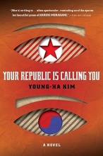 Kim, Young-Ha Your Republic Is Calling You