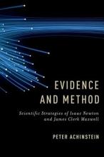 Peter (Professor of Philosophy, Professor of Philosophy, Johns Hopkins University) Achinstein Evidence and Method