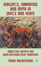 Balinisteanu, Tudor Violence, Narrative and Myth in Joyce and Yeats
