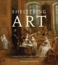 Rochelle Ziskin Sheltering Art