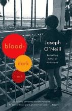O`Neill, Joseph Blood-Dark Track