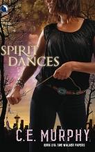 Murphy, C. E. Spirit Dances