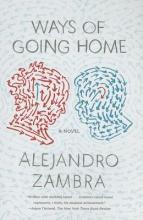 Zambra, Alejandro Ways of Going Home