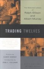 Ellison, Ralph Waldo Trading Twelves