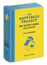 Rubin, Gretchen The Happiness Project One-Sentence Journal for Mothers
