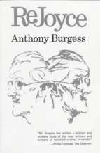 Burgess, Anthony Re Joyce