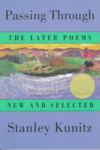 Kunitz, Stanley Passing Through - The Later Poems - New & Selected