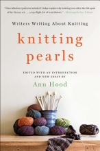 Hood, Ann Knitting Pearls - Writers Writing About Knitting