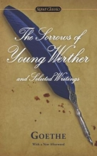 Goethe, Johann Wolfgang Von The Sorrows of Young Werther and Selected Writings