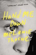 Thorne, Melanie Hand Me Down