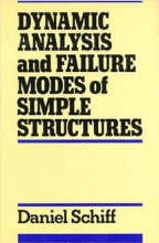 Schiff, Daniel Dynamic Analysis and Failure Modes of Simple Structures