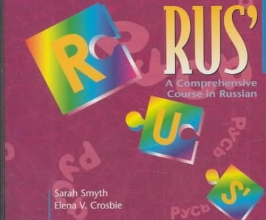 Sarah Smyth,   Elena V. Crosbie RUS`: A Comprehensive Course in Russian Set of 5 Audio CDs