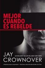 Crownover, Jay Mejor Cuando Es Rebelde