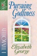 Elizabeth George Pursuing Godliness