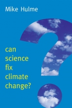 Hulme, Mike Can Science Fix Climate Change?