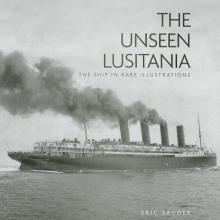 Eric Sauder The Unseen Lusitania