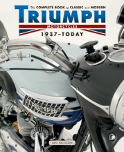 Ian Falloon The Complete Book of Classic and Modern Triumph Motorcycles 1936-Today