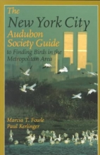 Fowle, Marcia T. The New York City Audubon Society Guide to Finding Birds in the Metropolitan Area