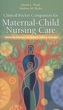 Susan L. Ward,   Shelton M. Hisley Maternal Child Nursing Care