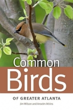 Jim Wilson,   Anselm Atkins Common Birds of Greater Atlanta