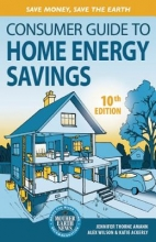 Amann, Jennifer Thorne,   Wilson, Alex,   Ackerly, Katie Consumer Guide to Home Energy Savings