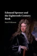 Wilkinson, Hazel Edmund Spenser and the Eighteenth-Century Book