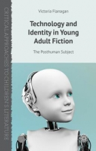 Flanagan, Victoria Technology and Identity in Young Adult Fiction