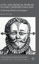 Decamp, E. Civic and Medical Worlds in Early Modern England