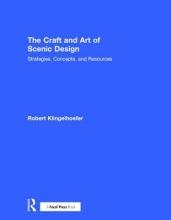 Klingelhoefer, Robert The Craft and Art of Scenic Design