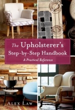 Law, Alex The Upholsterer`s Step-by-Step Handbook
