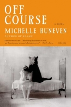 Huneven, Michelle Off Course