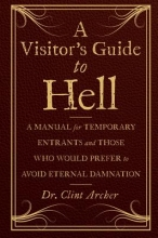 Archer, Clint A Visitor`s Guide to Hell