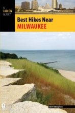 Kevin Revolinski Best Hikes Near Milwaukee