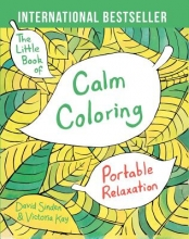 Sinden, David,   Kay, Victoria The Little Book of Calm Coloring