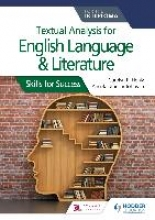 Carolyn P. Henly,   Angela Stancar Johnson Textual analysis for English Language and Literature for the IB Diploma