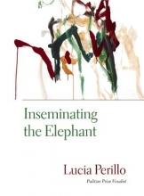 Perillo, Lucia Inseminating the Elephant