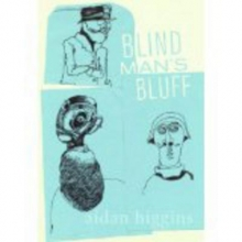 Higgins, Aidan Blind Man`s Bluff